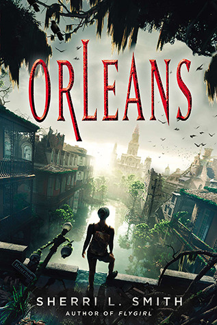 Orleans, by Sherri L Smith