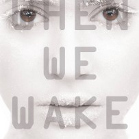 WAKE UP: The When We Wake Blog Tour